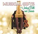Classical Music : Musical Gifts from Joshua Bell and Friends