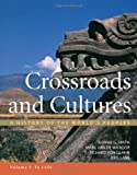Crossroads and Cultures, Volume I: To 1450: A History of the World's Peoples