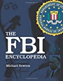 The FBI Encyclopedia, Michael Newton, 0786466200