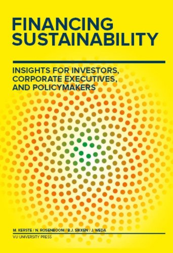 Financing Sustainability: Insights for Investors, Corporate Executives, and Policymakers