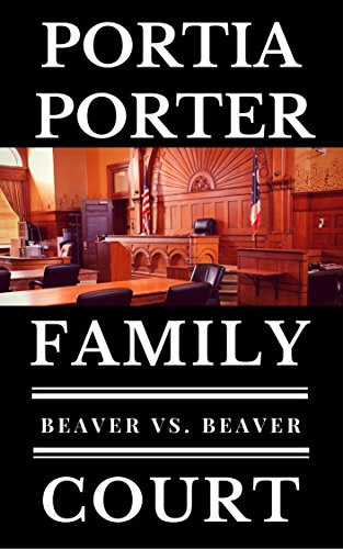 Beaver vs. Beaver: a legal comedy (Family Court, Book 1) ()