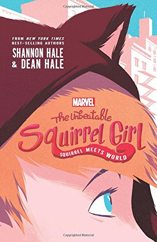 Marvel: The Unbeatable Squirrel Girl: Squirrel Meets World (Marvel Fiction)