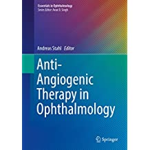 Anti-Angiogenic Therapy in Ophthalmology (Essentials in Ophthalmology)