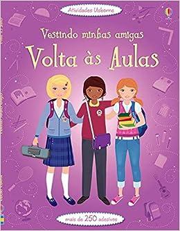 Vestindo Minhas Amigas. Volta às Aulas (Em Portuguese do Brasil): Fiona Watt: 9781409550891: Amazon.com: Books