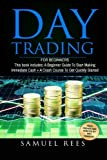 Day Trading: For Beginners: 2 Manuscripts A beginners guide + A Crash Course to Get Quickly Started (Volume 6)