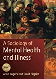 img - for A Sociology Of Mental Health And Illness book / textbook / text book