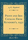 Amazon / Forgotten Books: Peony and Iris Catalog from Kunderd s, 1932 Classic Reprint (A E Kunderd)
