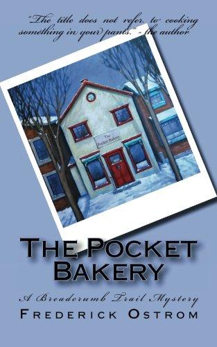 Read Online The Pocket Bakery: A Breadcrumb Trail Mystery (Volume 1) PDF