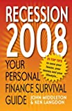 img - for The 2008 Personal Finance Survival Guide: 25 Top Tips to Save Your House, Your Money and Your Lifestyle in the Recession by Ken Langdon (2008-03-28) book / textbook / text book