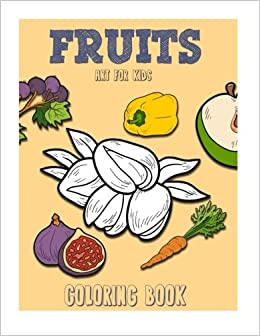 Fruits Coloring Book: Vol. 1 (Fruits Funny Books) (Volume 1 ...