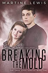 Breaking the Mold (The Gray Eyes Series) (Volume 2)