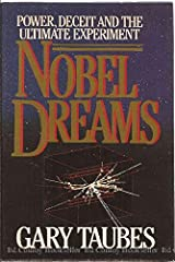 Nobel Dreams: Power, Deceit, and the Ultimate Experiment Hardcover