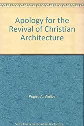 Apology for the Revival of Christian Architecture