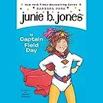 Junie B. Jones is Captain Field Day, Book 16 | Barbara Park