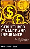 img - for Structured Finance and Insurance: The ART of Managing Capital and Risk by Christopher L. Culp (2006-01-23) book / textbook / text book