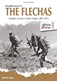 The Flechas: Insurgent Hunting in Eastern Angola, 1965-1974 (Africa @ War Series)