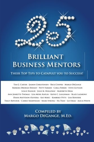 25 Brilliant Business Mentors: Their Top Tips to Catapult You to Success!