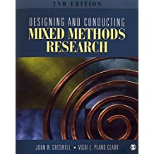 Designing and Conducting Mixed Methods Research: Second Edition