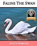 Faline the Swan, Judith DeBrosse, 0615739776