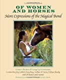 Of Women And Horses: More Expressions of the Magical Bond (Vol 2)