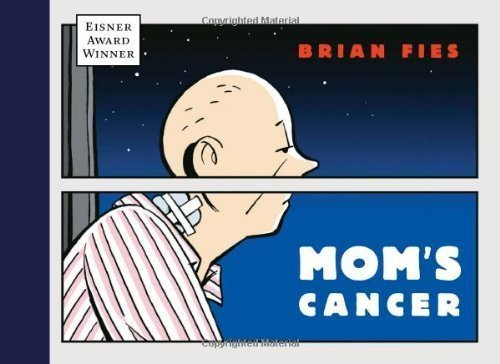Mom's Cancer by Fies, Brian published by Abrams ComicArts (2006)
