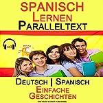 Spanisch Lernen Paralleltext [German Edition]: Einfache Geschichten (Deutsch - Spanisch) Bilingual | Polyglot Planet Publishing