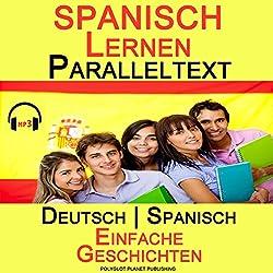 Spanisch Lernen Paralleltext [German Edition]
