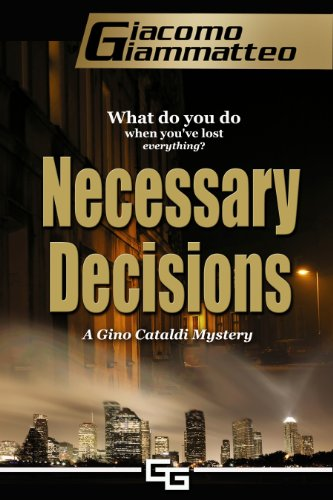 Book: Necessary Decisions, A Gino Cataldi Mystery by Giacomo Giammatteo