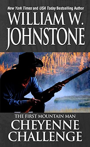 Cheyenne Challenge (Preacher/First Mountain Man Book 5)