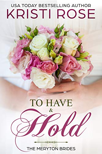 (To Have and To Hold (The Meryton Brides Book 1))