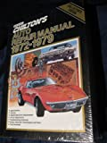 Chilton's Auto Repair Manual, 1972-79, Chilton Automotive Editorial Staff, 080196914X