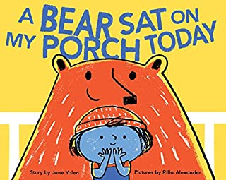 Book Cover: A Bear Sat on My Porch Today