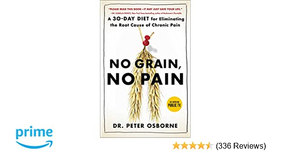 No Grain, No Pain: A 30-Day Diet for Eliminating the Root Cause of