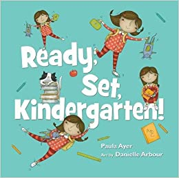 Ready, Set, Kindergarten: Ayer, Paula, Arbour, Danielle: 9781554517039: Books - Amazon.ca