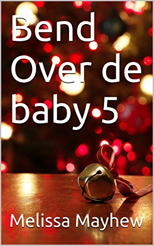 Bend Over de baby 5 (Dutch Edition)
