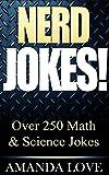 Nerd Jokes!: Over 250 Math and Science Jokes!