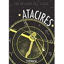 ATACIRES: LOS RELOJES DEL CIELO: Astrología Neoclásica (Spanish Edition