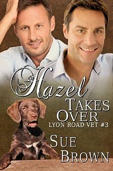 Hazel Takes Over (Lyon Road Vet Book 3) by [Brown, Sue]