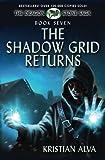 The Shadow GridReturns: Book Seven of the Dragon Stone Saga (Volume 7)