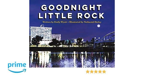 Goodnight Little Rock: Emily Wyatt, Nathaniel Dailey: 9780996252508:  Amazon.com: Books