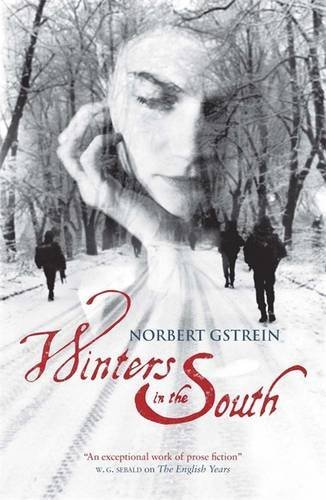 Winters in the South. Norbert Gstrein