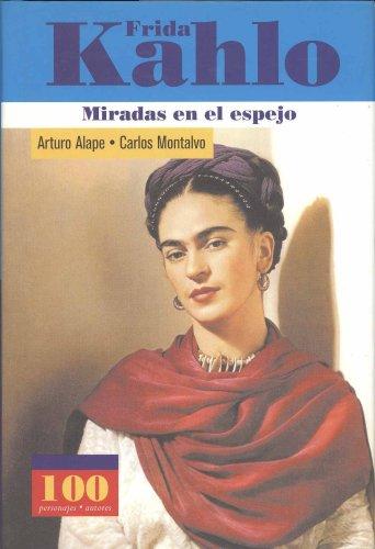 Price comparison product image Frida Kahlo. Miradas en el espejo (100 Personajes) (Spanish Edition)