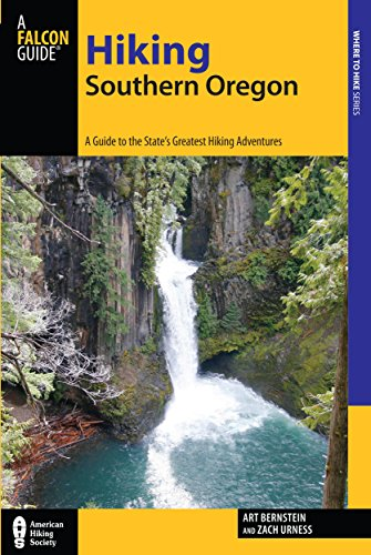 Hiking Southern Oregon: A Guide to the Area's Greatest Hiking Adventures (Regional Hiking Series)