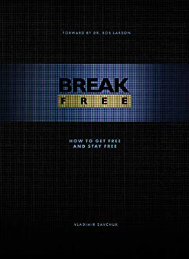 Break Free: How to get free and stay free