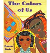 (The Colors of Us) By Karen Katz (Author) Hardcover on (Dec , 2003)