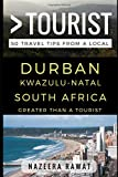 Greater Than a Tourist – Durban KwaZulu-Natal South Africa: 50 Travel Tips from a Local
