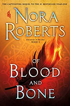 Of Blood and Bone: Chronicles of The One, Book 2 by [Roberts, Nora]