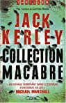 Collection macabre par Kerley