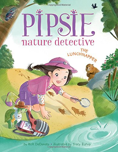 Pipsie, Nature Detective: The Lunchnapper (Pipsie, Nature Detective Series)