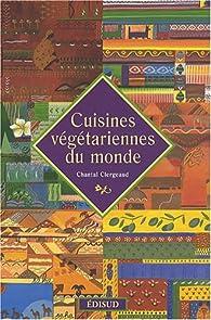 Cuisines végétariennes du monde par Chantal Clergeaud
